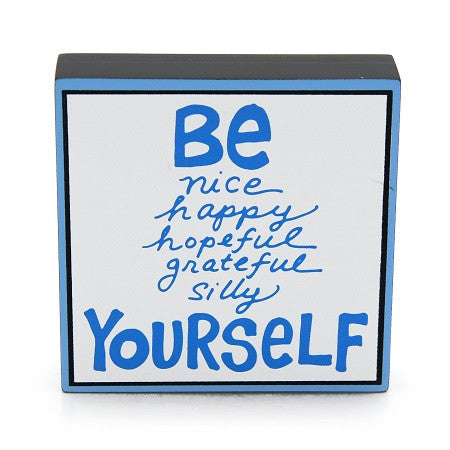 "#4027122 - 4""H PLAQUE-BE YOURSELF  -  72/CASE"