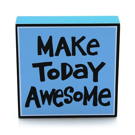 "#4027123 - 4"" PLAQUE-MAKE TODAY AWESOME  -  72/CASE"