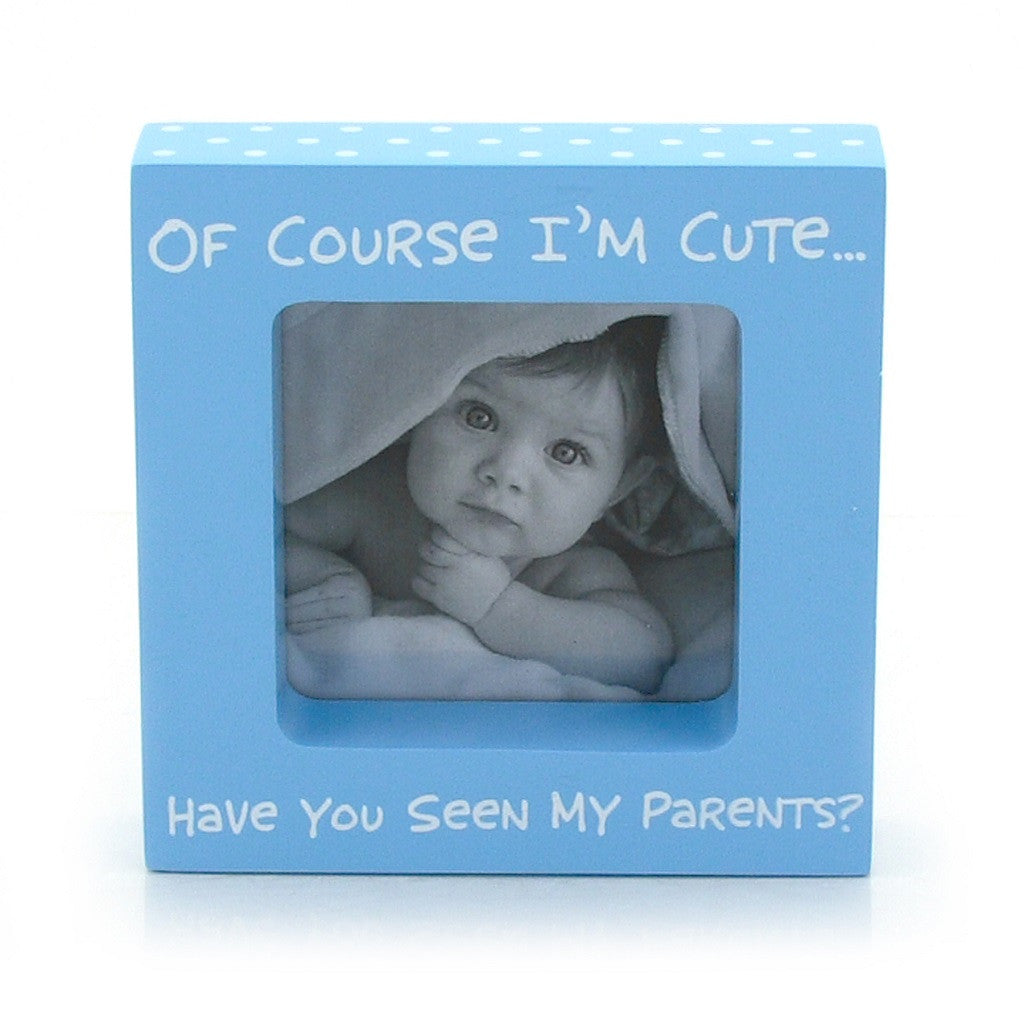 "#4028034 - 4""H FRAME-I AM CUTE BLUE  -  72/CASE"