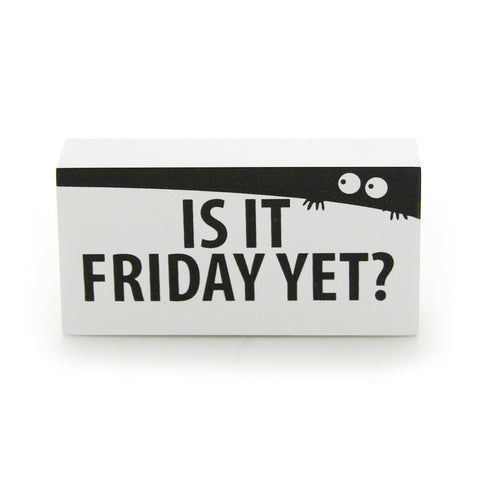 "#4035022 - 2""X4"" PLAQUE-IS IT FRIDAY YET?  -  120/CASE"