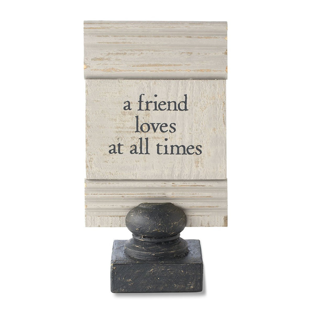 "#D1003460015 - 10""H PLAQUE WITH STAND-FRIEND LOVES AT ALL TIMES  -  12/CASE"