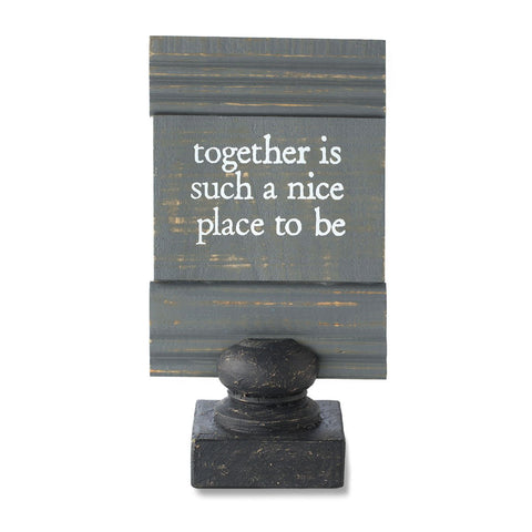 "#D1003460016 - 10""H PLAQUE W/STAND-TOGETHER IS SUCH A NICE PLACE TO BE  -  12/CASE"