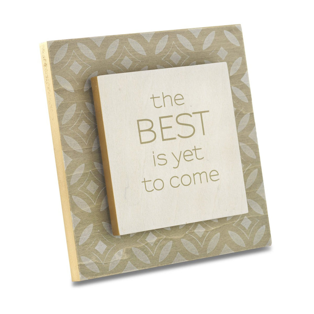 "#D1003490031 - 6""SQ.PLAUE-THE BEST IS TO YET COME  -  24/CASE"