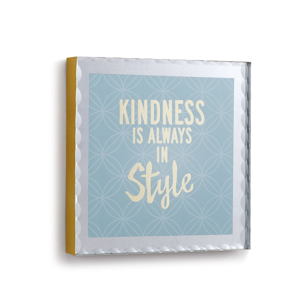 "#D1004060035 - 6.5""SQ.MIRROR PLAQUE-KINDNESS IS ALWAYS IN STYLE  -  12/CASE"