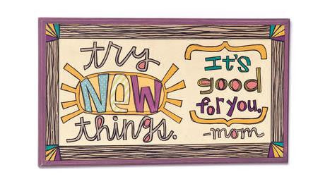 "#D101893 - 9""X16""TRY NEW THINGS-MOM'S RULES-FAMILY  -  12/CASE"