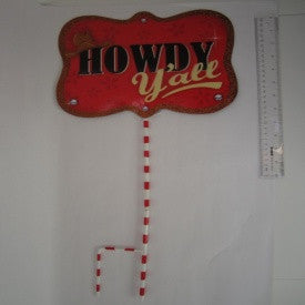 "#D20121962 - 22.5""YARD STAKE-HOWDY Y'ALL  -  12/CASE"