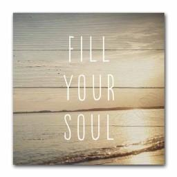 "#SCE1000 - 6""SQ.PLAQUE-FILL YOUR SOUL  -  48/CASE"
