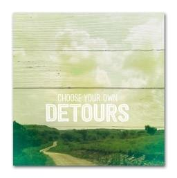 "#SCE1001 - 6""SQ.PLAQUE-CHOOSE YOUR DETOUR  -  48/CASE"