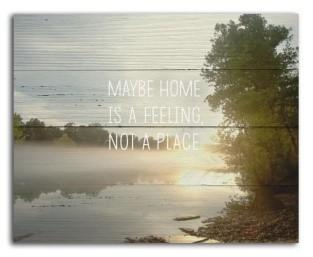 "#SCE1013 - 10""X 8""PLAQUE-MAYBE HOME IS A FEELING NOT A PLACE  -  32/CASE"