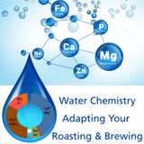 Water Chemistry Impact On Roasting and Brewing