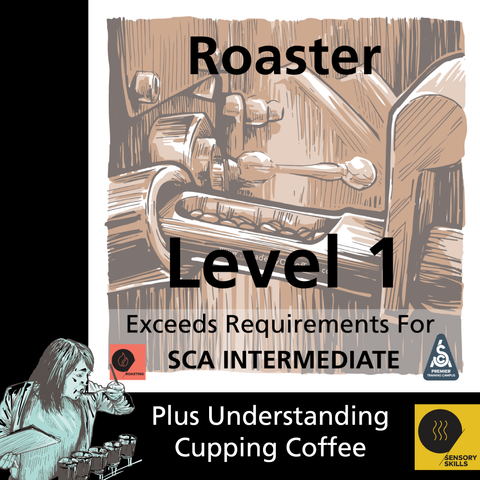 Roaster Level 1 Plus Understanding Cupping Skills (SCA Roaster Intermediate)