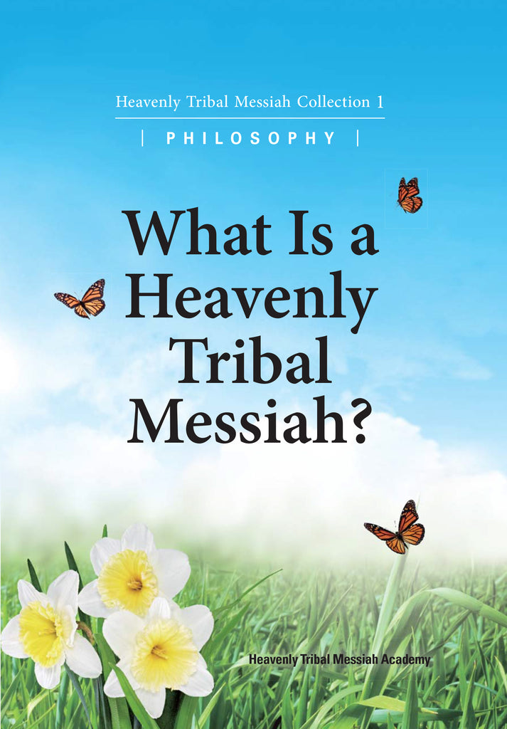 What Is A Heavenly Tribal Messiah