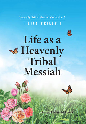Life As A Heavenly Tribal Messiah