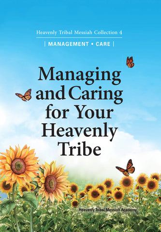 Managing and Caring for Your Heavenly Tribe