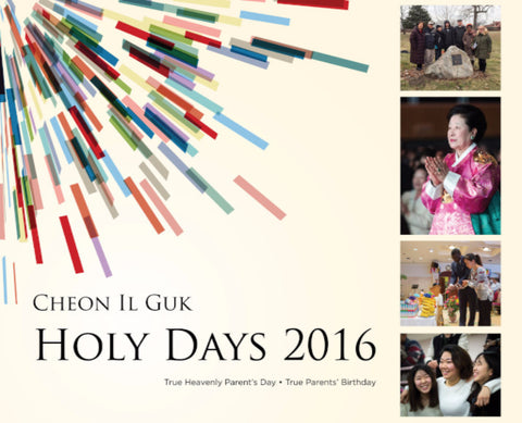 Cheon Il Guk Holy Days 2016