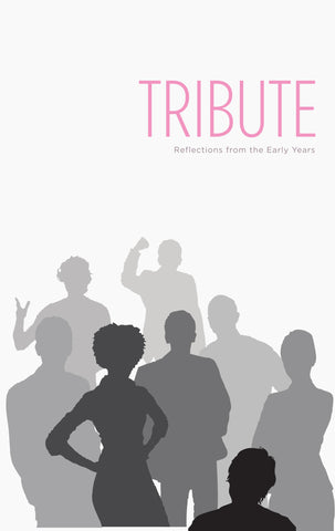 Tribute - Reflections from the Early Years