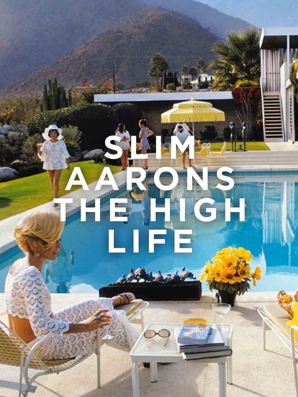 Slim Aarons The High Life