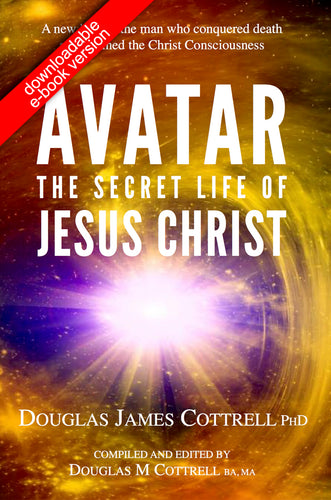 Avatar: The Secret Life of Jesus Christ (downloadable e-book version)