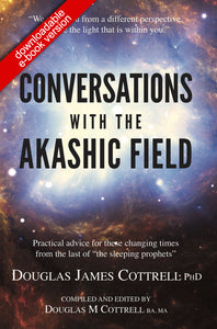 Conversations with the Akashic Field (downloadable e-book version)