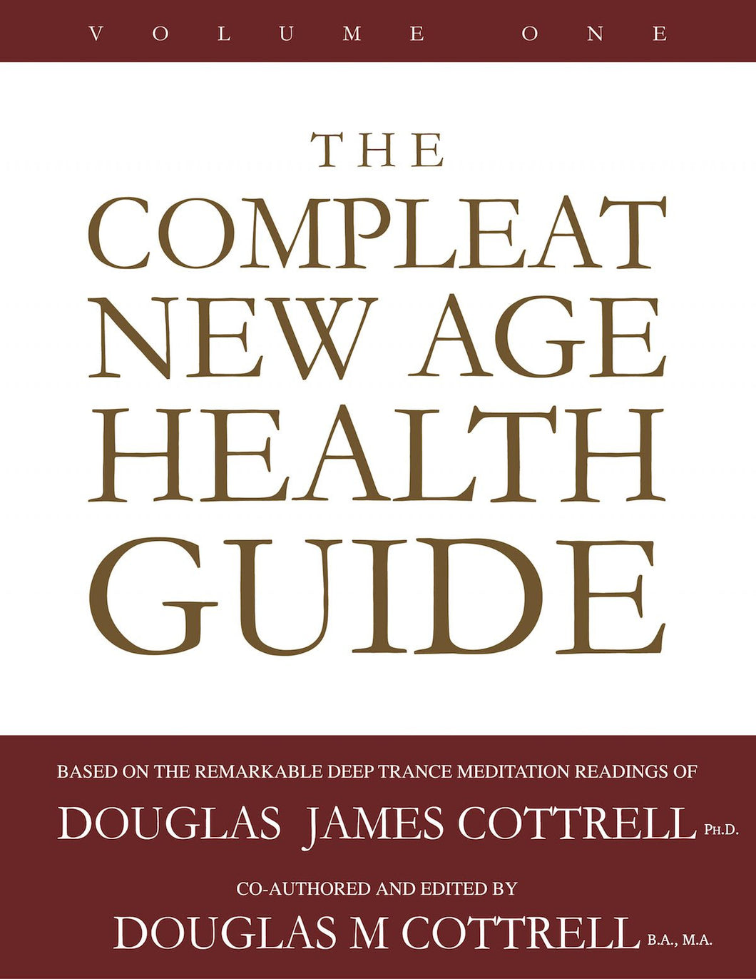 Compleat New Age Health Guide: Volume One (paperback)