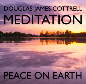Peace on Earth (Through Peace in your Mind, Body and Spirit)