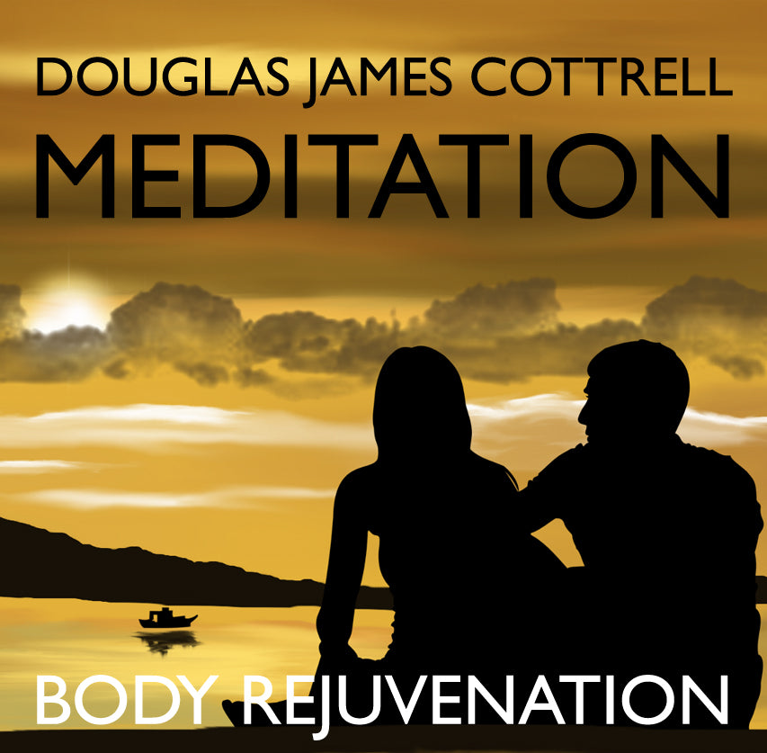 Body Rejuvenation: Foundations of Quantum Meditation™ Module