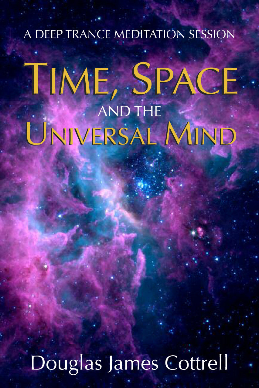 Time, Space and the Universal Mind (e-book)
