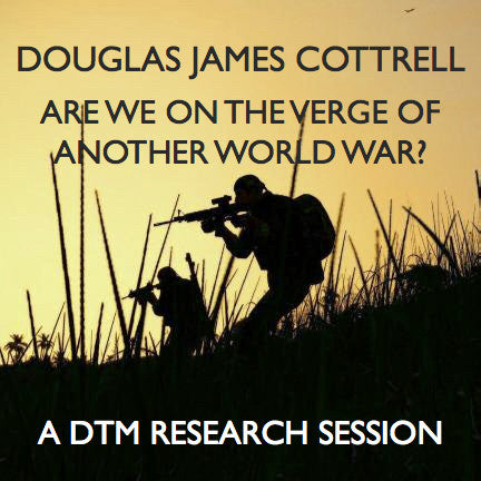 Are we on the Verge of Another World War Research Session