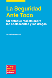 La Seguridad Ante Todo: Un Enfoque Realista Sobre los Adolescentes y las Drogas (Safety First Spanish Translation)
