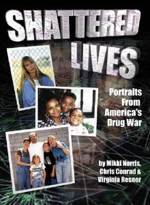 Shattered Lives: Portraits from America's Drug War