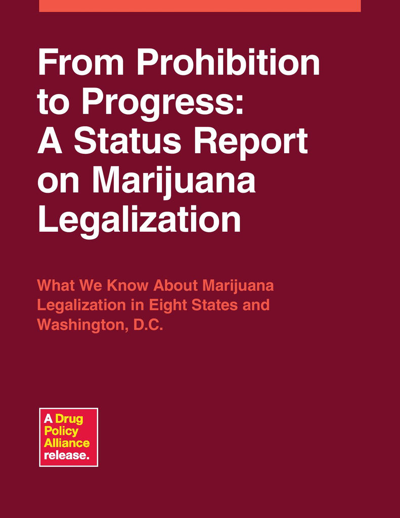 From Prohibition to Progress:  A Status Report on Marijuana Legalization