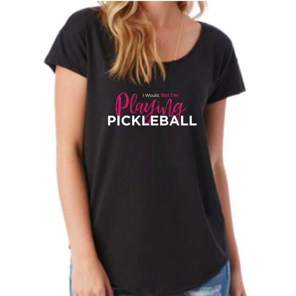 I Would, But... - Women's Scoop Tee - Pickleball