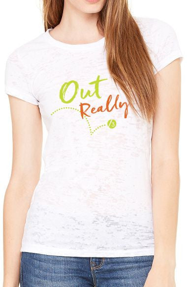 Out Really?™ - Women's Burnout Tee