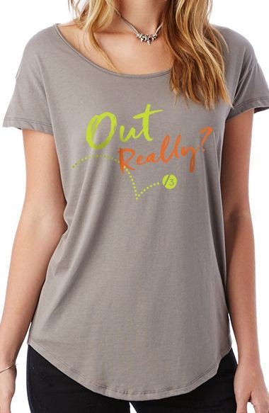Out Really?™ - Women's Scoop Tee