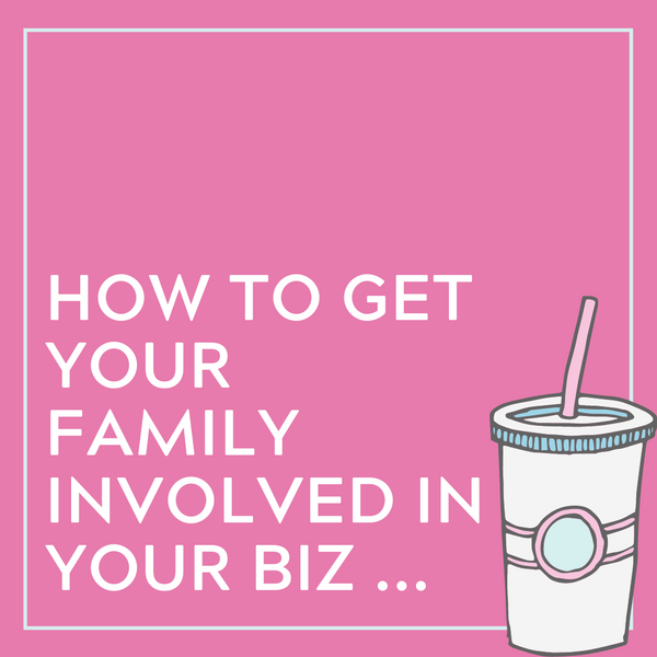 How to Get Your Family Involved in Your Business