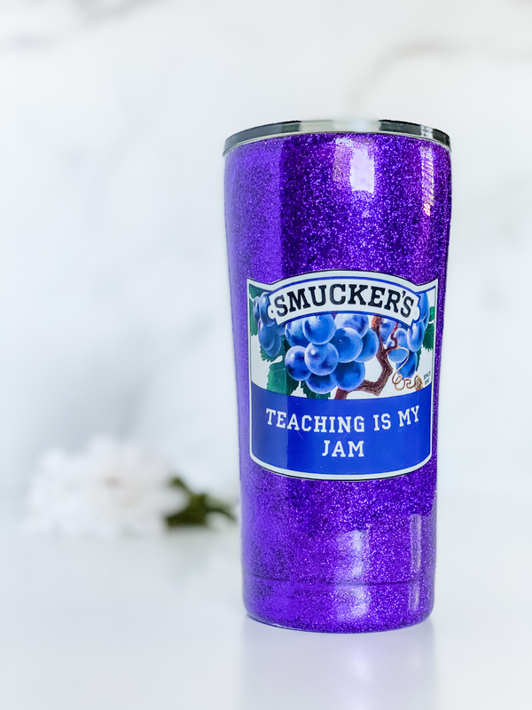 "NEW Teaching is my ""Jam"" Tumbler"