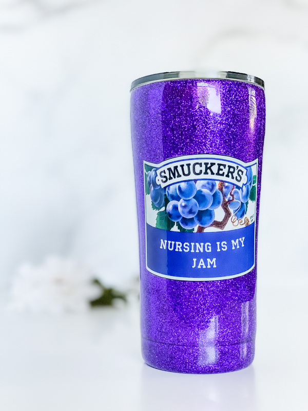 "NEW Nursing is my ""Jam"" Tumbler"