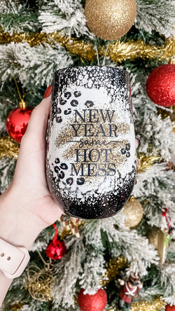 New Year Same Hot Mess Wine Tumbler
