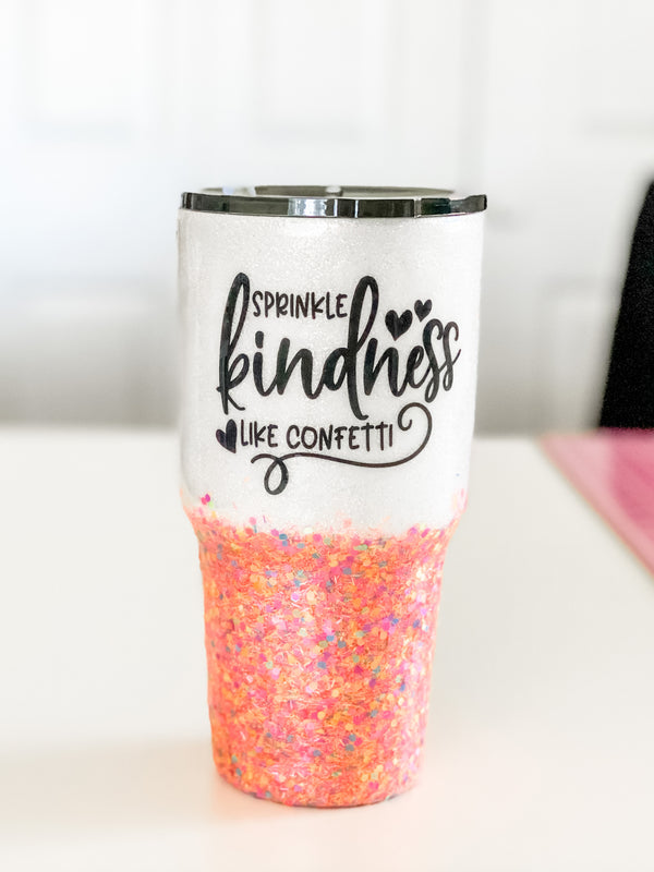 Sprinkle Kindness Like Confetti Tumbler