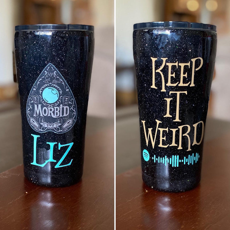 Morbid- Keep it Weird Tumbler