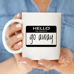 Hello Go Away Mug