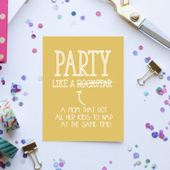 Party Mom Greeting Card