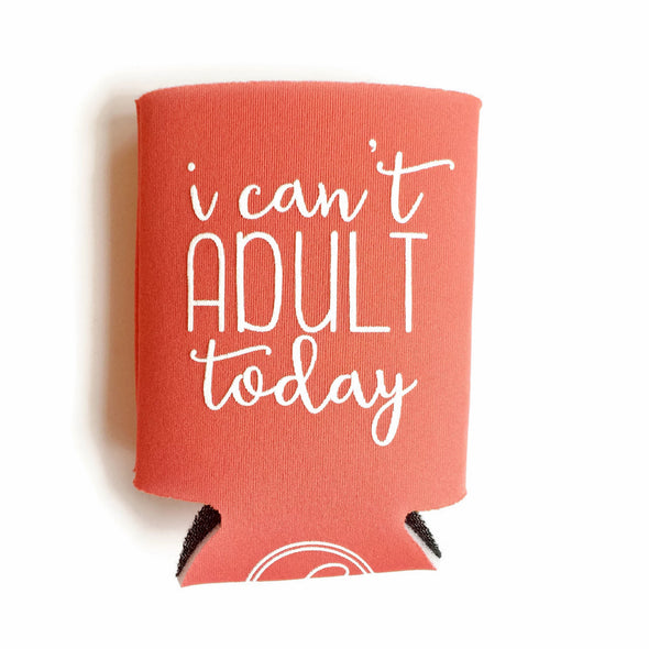 I CAN'T ADULT TODAY CAN COOLER - TANGERINE