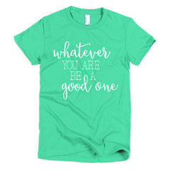 BE A GOOD ONE TEE