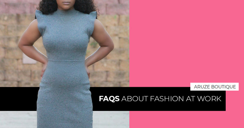 FAQs About Fashion at Work