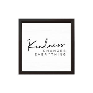 Kindness Changes Everything Wood Sign