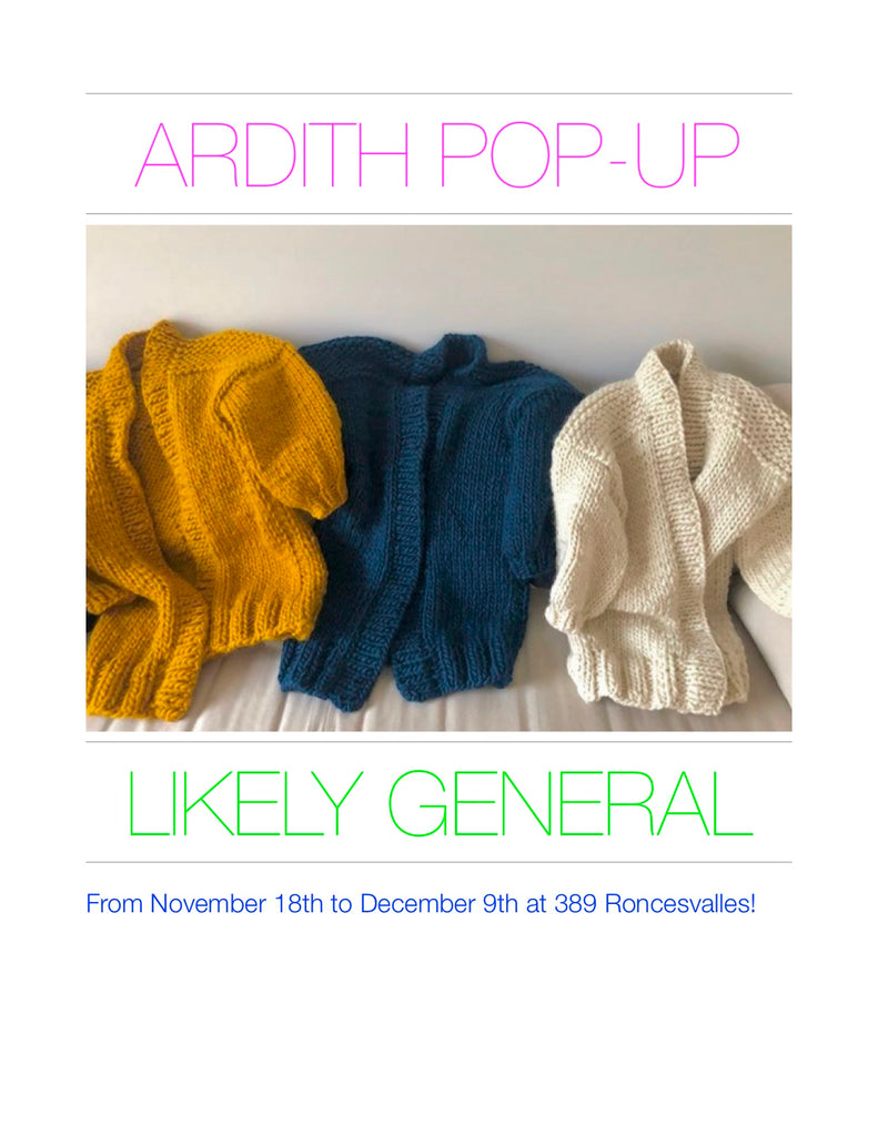 POP UP ARDITH X LIKELY GENERAL NOV 18 TO DEC 9