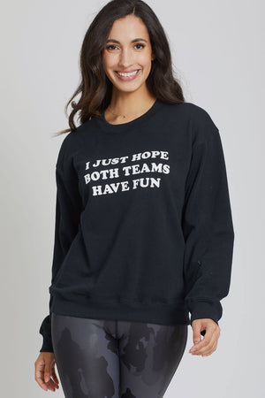 Suburban Riot I Just Hope Both Teams Have Fun Sweatshirt