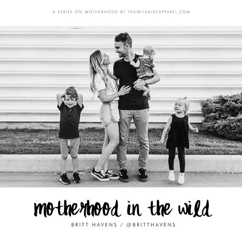 Motherhood In The Wild - Britt Havens
