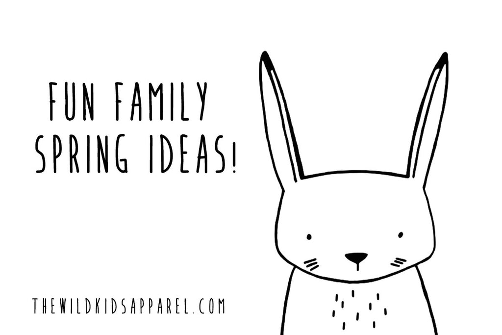 Fun Family Spring Ideas!